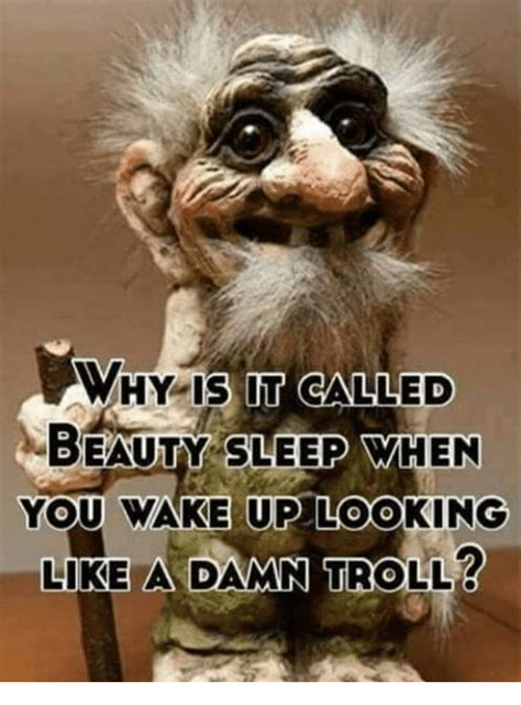 Why Is A Meme Called A Meme - why is it called beauty when you wake up looking sleep like a damn troll meme on conservative