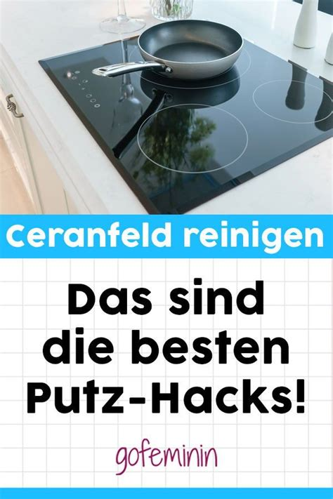 Geniale Tricks Backofen Reinigen by Ceranfeld Reinigen Die Besten Hacks Gegen Flecken Und