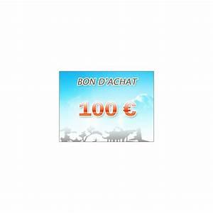 Kadeos Bon D Achat : bon d 39 achat de 100 euros ~ Dailycaller-alerts.com Idées de Décoration