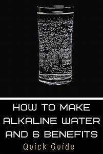 How To Make Alkaline Water And 6 Benefits  Quick Guide