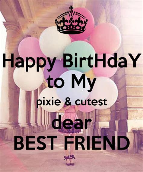happy birthday   pixie cutest dear  friend