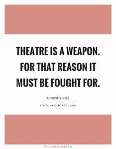 Theatre Quotes ... Power Of Theatre Quotes