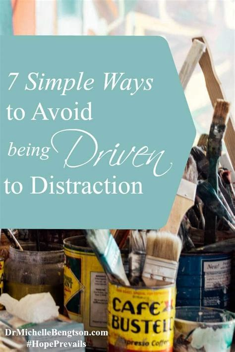 Seven Ways To Avoid Being Driven To Distraction Dr
