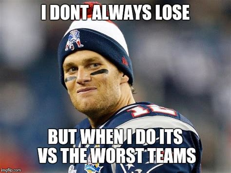 Tom Brady Meme Generator - tom brady meme generator 28 images image tagged in tom brady deflategate cheater imgflip