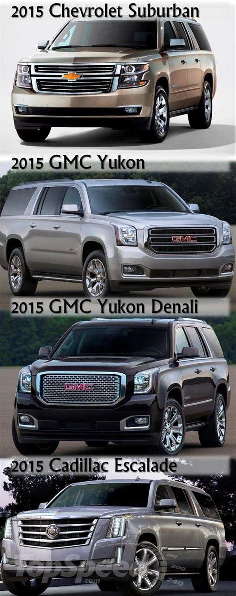 2015 Yukon Xl Vs Suburban by 2015 Gmc Yukon Xl Vs Suburban Vs Denali Vs Escalade Cars