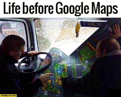 Google Maps Meme - google memes starecat com