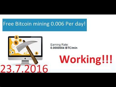 bitcoins mined per day free bitcoin mining 0 006 per day bitminer io