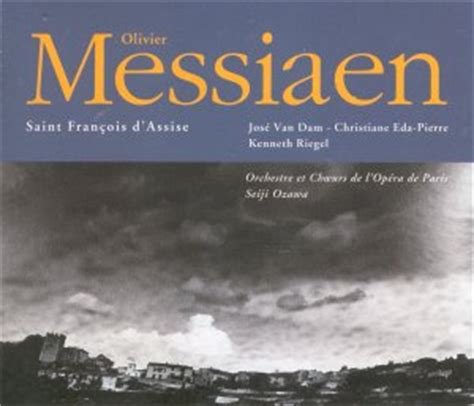 messiaen franois d assise olivier messiaen fran 231 ois d assise rb classical cd reviews march 2003 musicweb uk