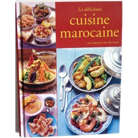 la cuisine marocaine com la délicieuse cuisine marocaine par jörg zipprick et ben