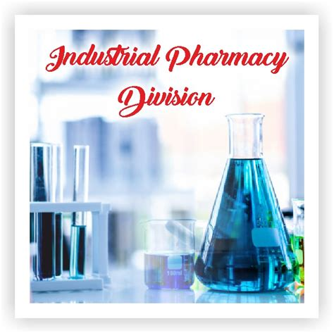 Industrial Pharmacy by Industrial Pharmacy Division Indian Pharmaceutical