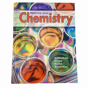 Prentice Hall Chemistry By Wilbraham Staley Matta And