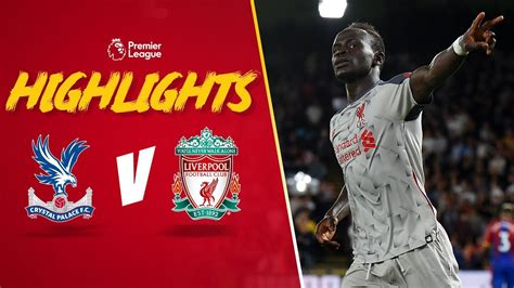 Highlights: Crystal Palace v Liverpool | Mane secures hard ...