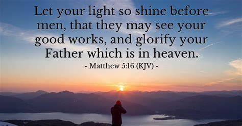 Let Your Light So Shine Kjv by Matthew 5 16 Kjv Today S Verse For Monday May 16 2016