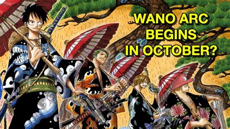 wano arc begins  october  piece  anniversary