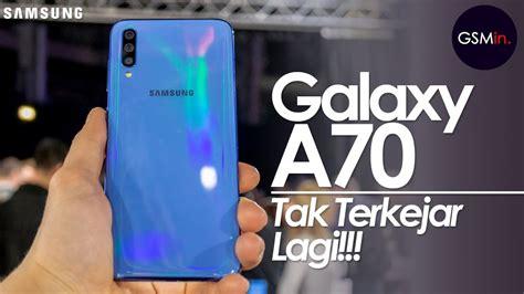 samsung menggila galaxy a70 resmi dirilis harga indonesia pre order abis pemilu youtube