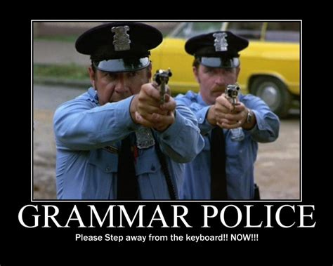 Spelling Police Meme - grammar police how to respond