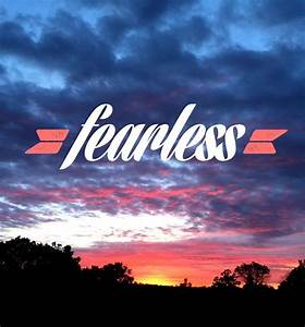 My One Word: Fearless - Wholefully  Fearless