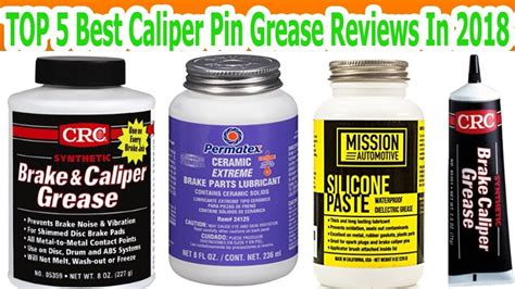 Top 5 Best Caliper Pin Grease Reviews In 2018