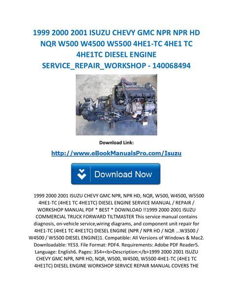 1999 2000 2001 isuzu chevy gmc npr npr hd nqr w500 w4500 w5500 4he1 tc 4he1 tc 4he1tc diesel