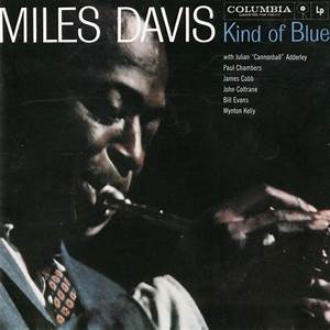 Kind of Blue, by Miles Davis (Album of the Week) « Gone Mild