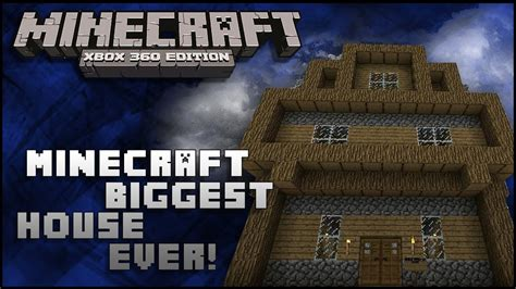 minecraft xbox  biggest house  youtube
