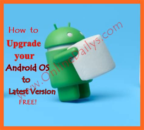 how to update android version how to upgrade android os version to v6 0 1 marshmallow