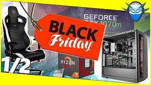 Black Friday Meilleures Offres : black friday 2018 les meilleures offres pc hardware partie 1 youtube ~ Medecine-chirurgie-esthetiques.com Avis de Voitures