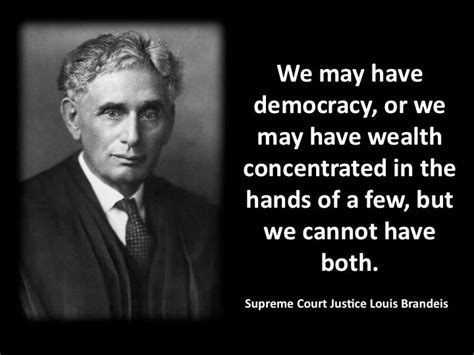 Image result for Louis Brandeis Quotes