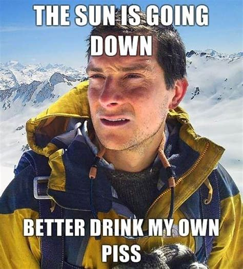 Bear Grylls Blood Meme - science says no your urine is not sterile battlefordsnow