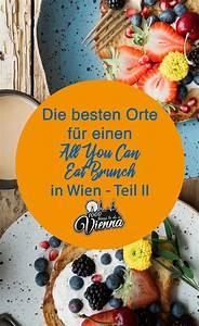 All You Can Eat Frühstück Köln : die besten locations f r all you can eat brunch in wien teil 2 we food in ~ Markanthonyermac.com Haus und Dekorationen