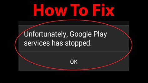 5 Ways To Fix 'unfortunately Google Play Services Has