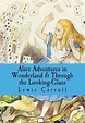Alice Adventures in Wonderland & Through the Looking-Glass ...
