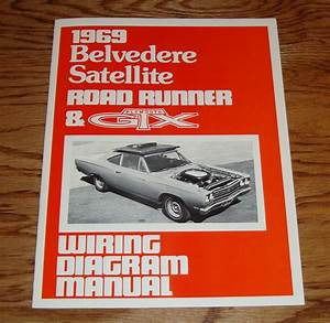 1969 Plymouth Belvedere Satellite Road Runner  U0026 Gtx Wiring Diagram Manual 69
