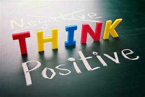 The Power of Positive Thinking and Attitude  Positive