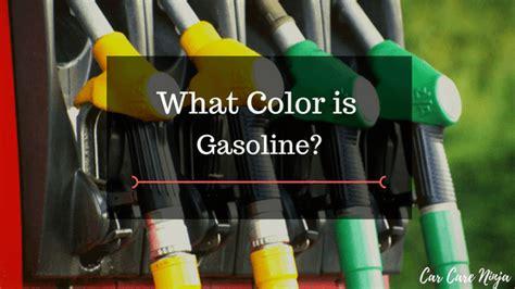 color of gasoline what color is gasoline carcareninja