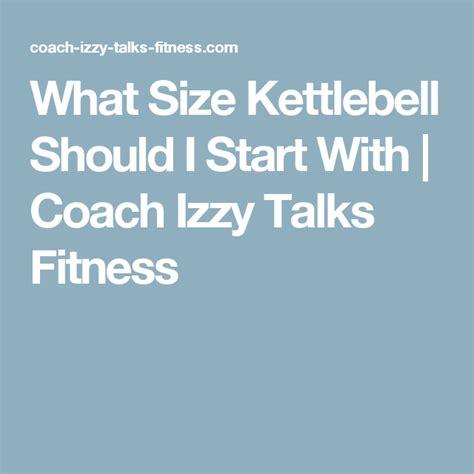 fitness coach izzy talks kettlebell should start kettlebells