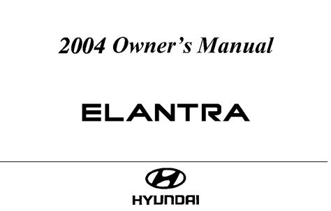 2004 hyundai elantra owners manual just give me the damn