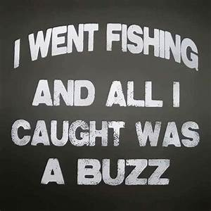 Sweet !!! | Log... Beer Fishing Quotes