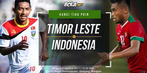 Piala Aff Hari Ini Prediksi Timnas Indonesia Vs Timor