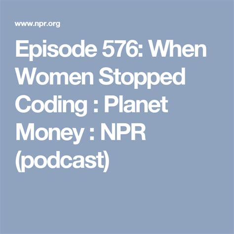 Episode 576: When Women Stopped Coding | Coding, Planet ...