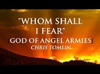 Whom Shall I Fear [The God of Angel Armies] By Chris ...