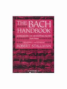 The Bach Handbook: 50 Pieces For The Developing Flautist ...