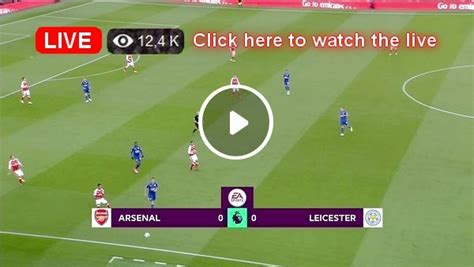 Watch Arsenal vs Leicester city live match and Goal ...
