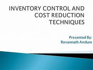 Inventory Control  U0026 Cost Reduction Techniques