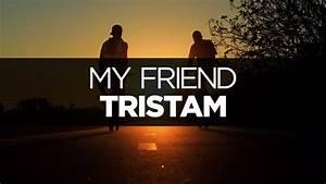 [LYRICS] Tristam - My Friend - YouTube  My