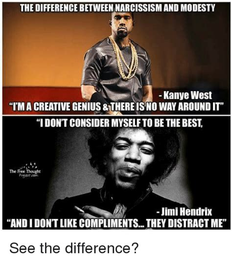 Jimi Hendrix Meme - the difference between narcissism and modesty kanye west i ma creative genius thereisno