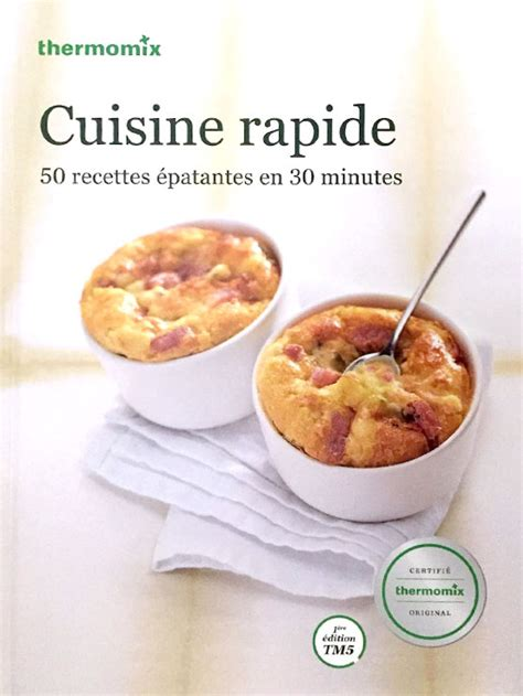 livre thermomix cuisine rapide livre cuisine rapide thermomix 6 cuisine rapide