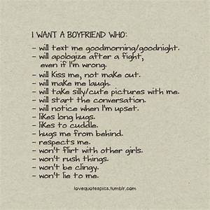Love Quotes Pics • I want a boyfriend who: - will text me...