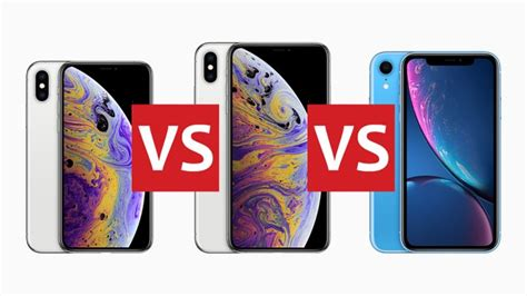 iphone xs vs iphone xs max vs iphone xr all apple s 2018