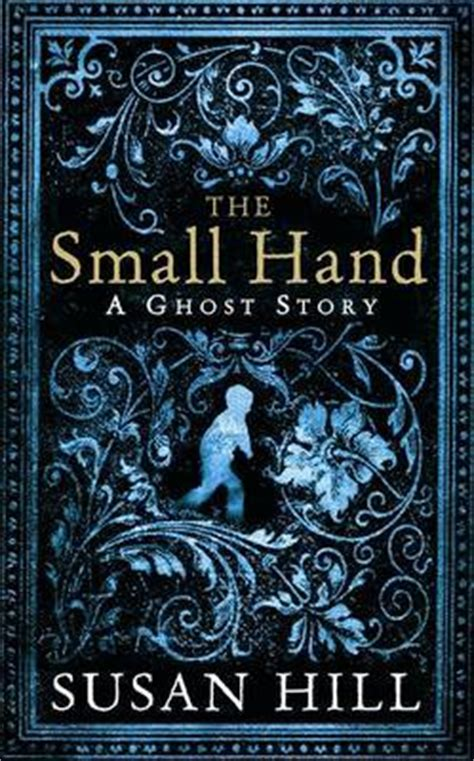 small hand  ghost story  susan hill reviews discussion bookclubs lists